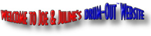 Welcome to Joe & Juline's Drum-Out™ Website